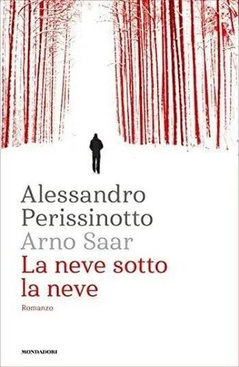 La neve sotto la neve di Alessandro Perissinotto alias Arno Saar