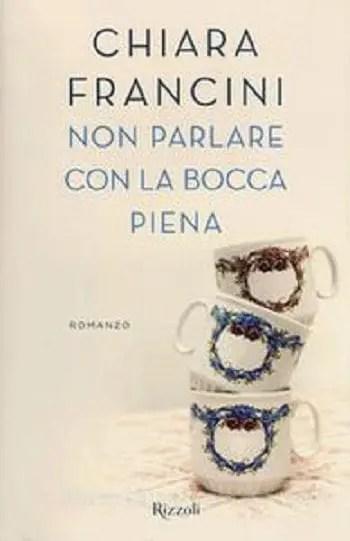 Recensione di Non parlare con la bocca piena di Chiara Francini