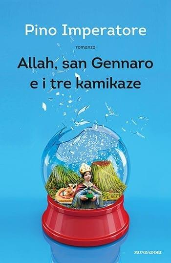 Allah-san-Gennaro-e-i-tre-kamikaze Recensione di Allah, san Gennaro e i tre kamikaze di Pino Imperatore Libri Mondadori