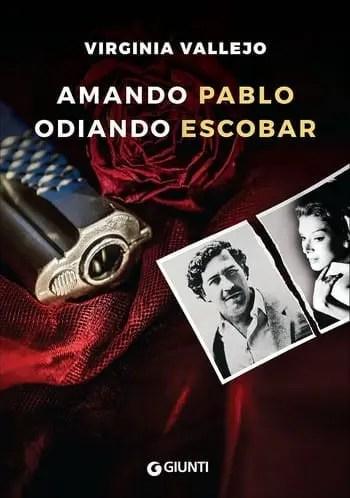 Amando Pablo, odiando Escobar di Virginia Vallejo