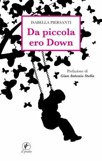 Da piccola ero Down di Isabella Piersanti