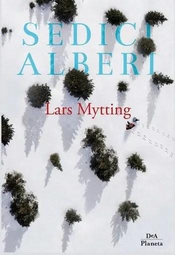 Sedici alberi di Lars Mytting