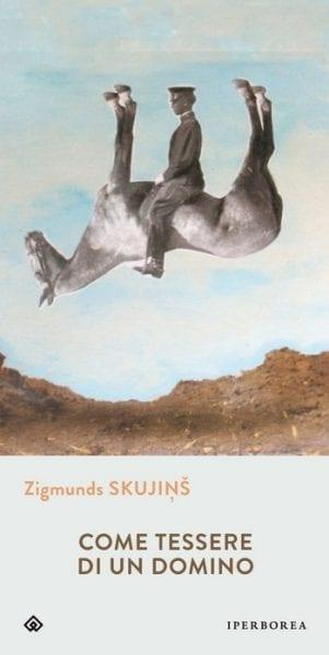 Come tessere di un domino di Zigmunds Skujiņš