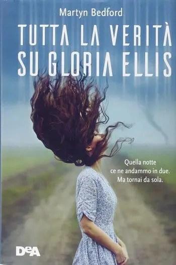 Recensione di Tutta la verità su Gloria Ellis di Martyn Bedford