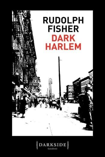 Dark Harlem di Rudolph Fisher