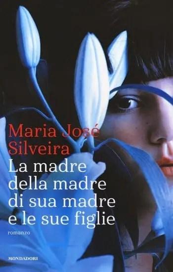 La-madre-della-madre-di-sua-madre-e-le-sue-figlie-cover La madre della madre di sua madre e le sue figlie di Maria José Silveira Anteprime