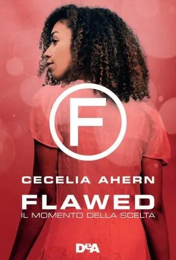 Flawed-Il-momento-della-scelta-cover Il momento della scelta di Cecelia Ahern Anteprime Spazio giovane