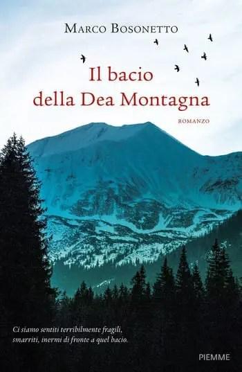Il-bacio-della-Dea-Montagna-cover Il bacio della Dea Montagna di Marco Bosonetto Anteprime