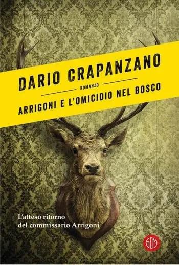 Arrigoni-e-lomicidio-nel-bosco-cover Arrigoni e l'omicidio nel bosco di Dario Crapanzano Anteprime