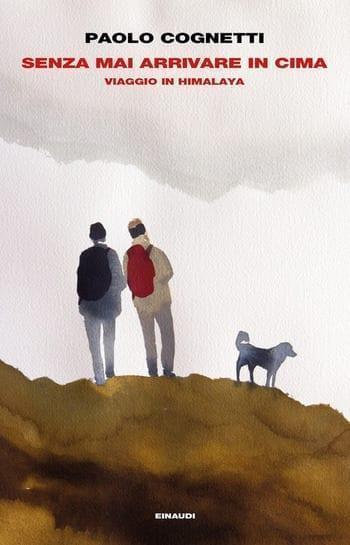 Senza-mai-arrivare-in-cima-cover Recensione di Senza mai arrivare in cima di Paolo Cognetti Recensioni libri