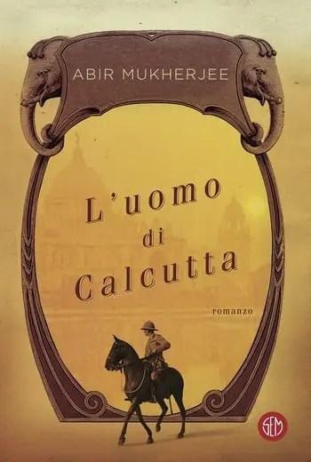 Luomo-di-Calcutta-cover Recensione di L'uomo di Calcutta di Abir Mukherjee Recensioni libri