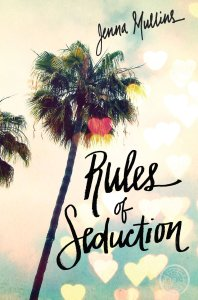 Rules of Seduction by Jenna Mullins