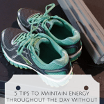 5 Tips To Maintain Energy Throughout The Day
