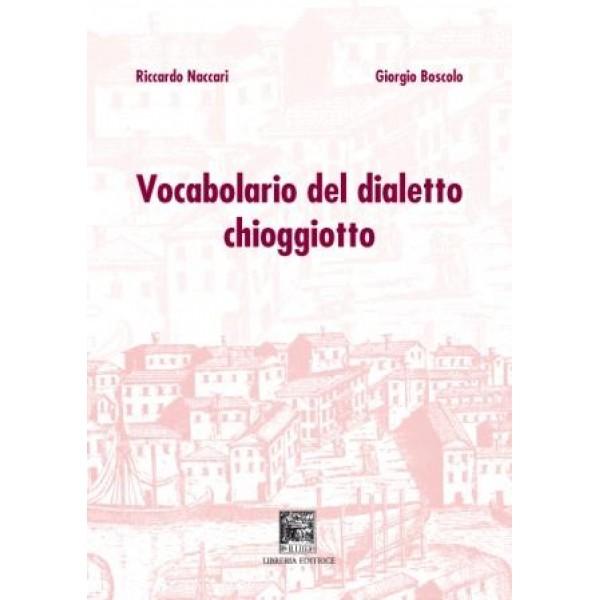 VOCABOLARIO DEL DIALETTO CHIOGGIOTTO