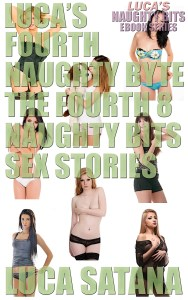 Luca's Fourth Naughty Byte: The Fourth 8 Naughty Bits Sex Stories