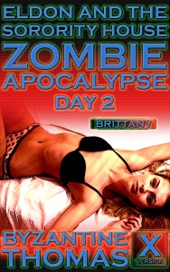 Eldon And The Sorority House Zombie Apocalypse: Day 2