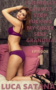I Literally Cannot Stop Fucking My Crazy Sexy Grandma