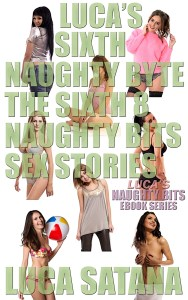 Luca's Sixth Naughty Byte: The Sixth 8 Naughty Bits Sex Stories
