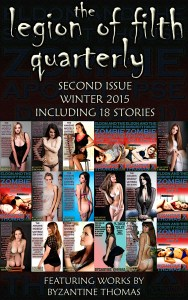 The Legion Of Filth Quarterly: Second Issue (Winter 2015 Including 18 Stories) Incest Erotica