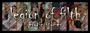 Legion Of Filth Erotic Stories