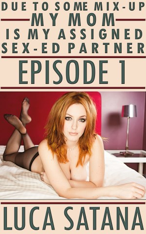 Due To Some Mix-Up My Mom Is My Assigned Sex-Ed Partner: Episode 1