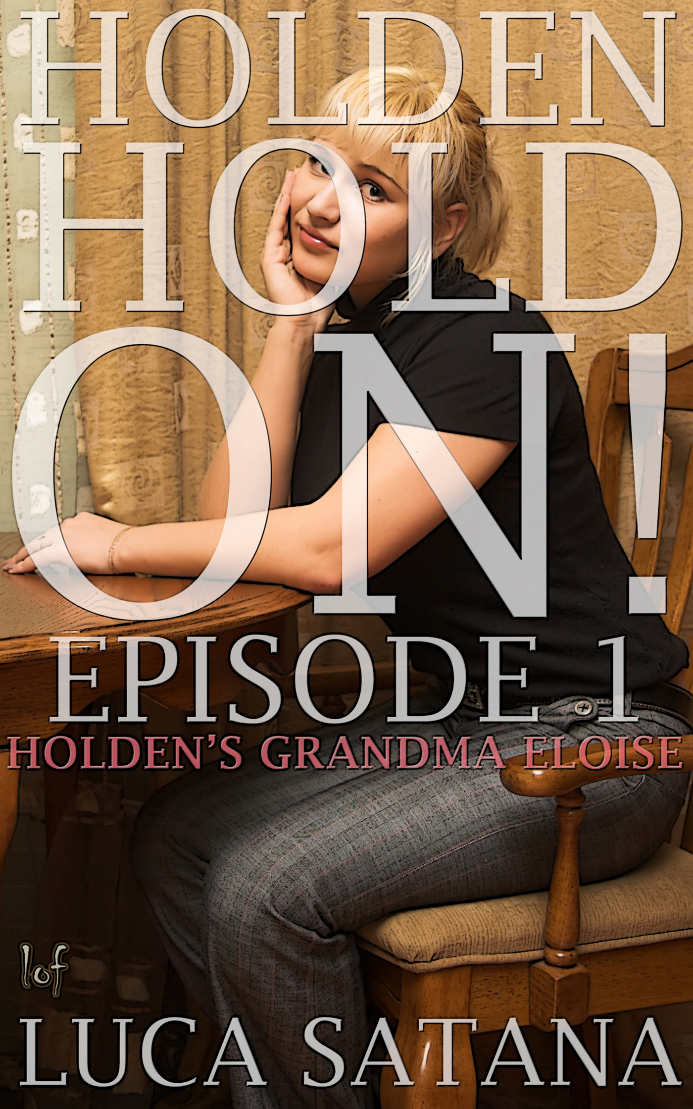 LOF New Release: Holden Hold On: Episode 1 (Holden's Grandma Eloise)