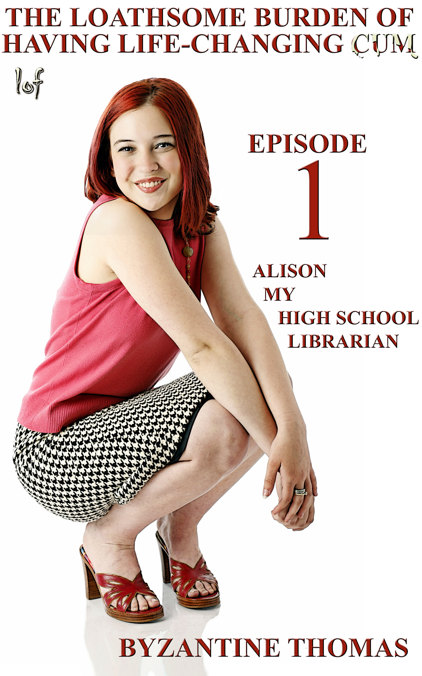 LOF New Release: The Loathsome Burden Of Having Life-Changing Cum: Episode 1: Alison (My High School Librarian)