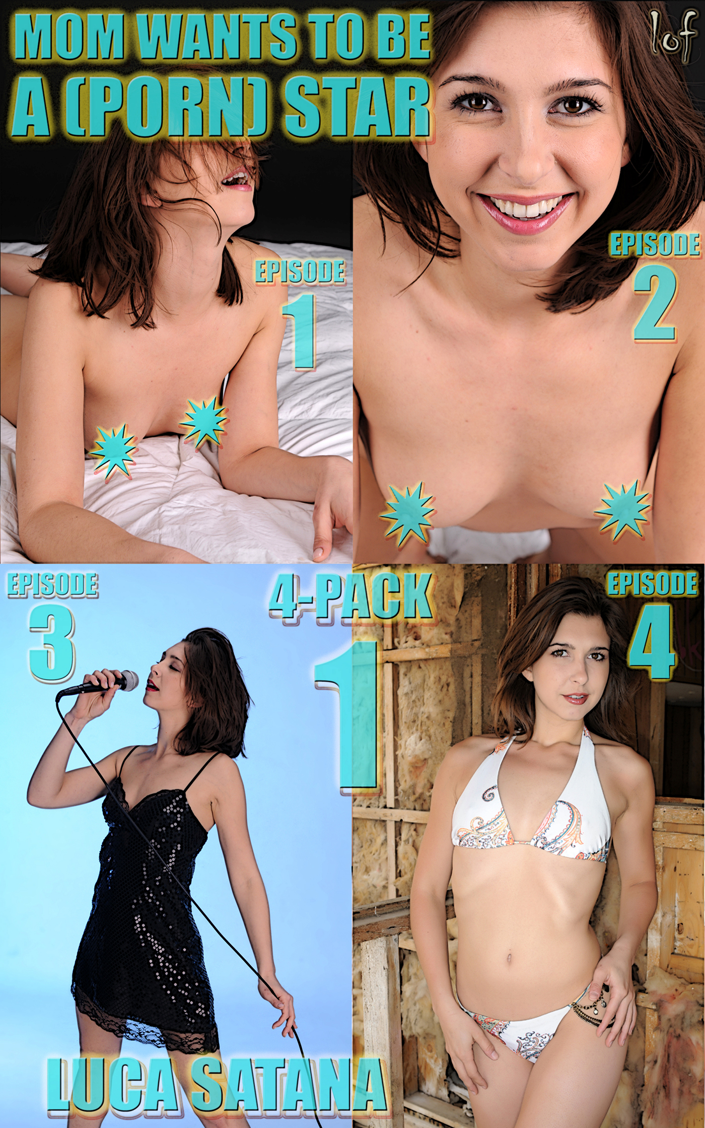 LOF New Release: Mom Wants To Be A (Porn) Star: 4-Pack 1 (Episode 1-4)