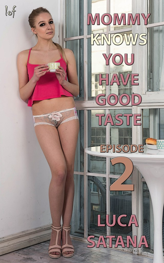 Mommy Knows You Have Good Taste: Episode 2