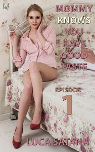 Mommy Knows You Have Good Taste: Episode 1