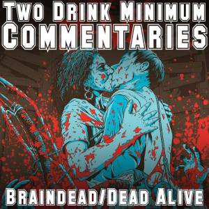 2 Drink Braindead