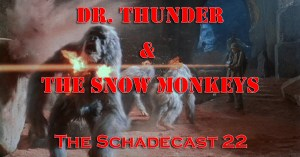 TheSchadecast22