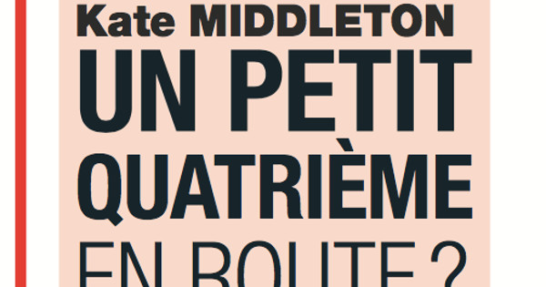Kate Middelton « un petit quatrième en route » (photo)