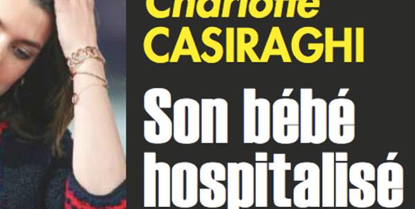 Le bébé de Charlotte Casiraghi à l'hôpital,  la terrible angoisse de Carole Bouquet