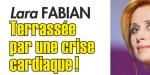 Lara Fabian, crise cardiaque - Elle donne des nouvelles (vidéo)
