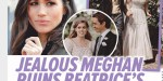 Beatrice d'York- son mariage ruiné par Meghan Markle - son commentaire choquant (photo)
