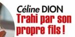 Céline Dion désemparée - Trahie par René-Charles, la diva ne s'en remet pas