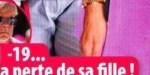 """Renaud terrassé par """"la perte de sa fille - rassurante nouvelle"""