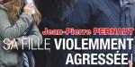 Jean-Pierre Pernaut, sa fille violemment agressée