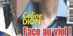 Céline Dion, face au viol - un épilogue à cette sombre affaire