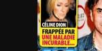 Céline Dion, frappée par une maladie incurable, révélation sur son état