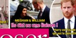 Meghan Markle, Prince William, « une liaison », Harry est fou de rage