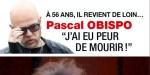 Pascal Obispo a failli mourir,  à 56 ans, il revient de loin