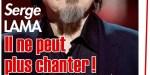 Serge Lama brisé, il ne peut plus chanter