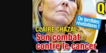 Clair Chazal, son combat contre le cancer