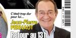 Jean-Pierre Pernaut, c'était «trop dur pour lui», retour au 13
