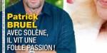 Patrick Bruel, avec Solène, il vit une folle passion