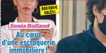 Sonia Rolland gâtée par un dictateur, visée par une escroquerie   immobilière
