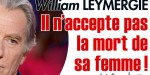 William Leymergie dans le déni - il n'accepte pas la mort de sa femme emportée par une crise cardiaque