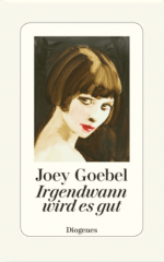 Joey Goebel »Irgendwann wird es gut«